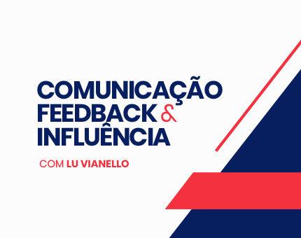 Comunicação, Feedback & Influência