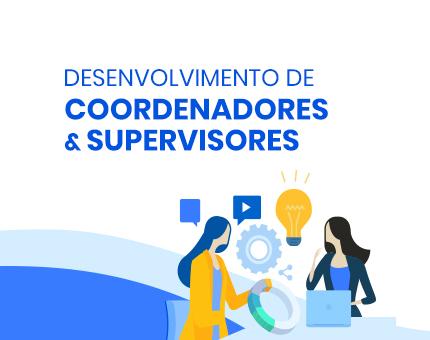 Desenvolvimento de Coordenadores & Supervisores