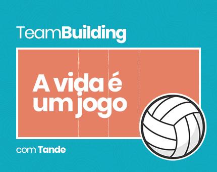 TeamBuilding: A vida é um Jogo